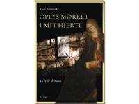 Bilde av Oplys Mørket I Mit Hjerte | Tove Ahlmark | Språk: Dansk