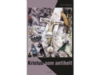 Bilde av Kristus Som Antihelt | Jakob Brønnum | Språk: Dansk