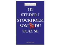 Bilde av 111 Steder I Stockholm Som Du Skal Se | Christiane Bröcker Og Babette Schröder | Språk: Dansk