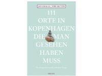 Bilde av 111 Orte In Kopenhagen Die Man Gesehen Haben Muss | Jan Gralle Og Vibe Skytte | Språk: Dansk